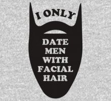 I Only Date Men With Facial Hair by J B