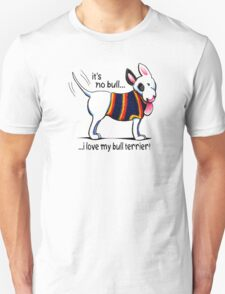 No Bull Love My Bull Terrier T-Shirt