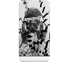 """tupac """"all eyes on me"""" iPhone Case/Skin"""