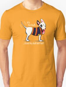 No Bull Love My Bull Terrier {dark} Unisex T-Shirt