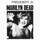 Marilyn Monroe - DEAD - Newspaper by leviw94