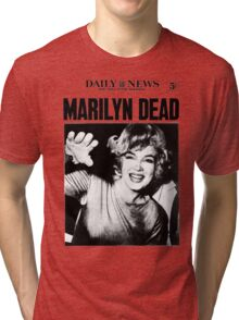 Marilyn Monroe - DEAD - Newspaper Tri-blend T-Shirt