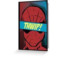 Spidey Thwip! Greeting Card