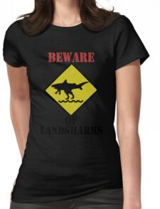 BEWARE - Landsharks!! Womens Fitted T-Shirt