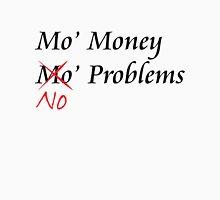 Mo Money, No Problems Unisex T-Shirt