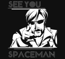 See You Spaceman T-Shirt