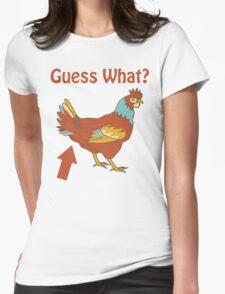 Guess What? Chicken butt Womens Fitted T-Shirt