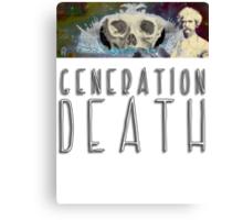 Generation Death. Canvas Print
