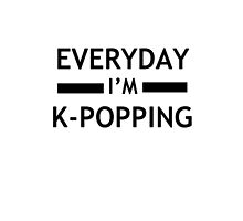 Everyday I'm K-POPPING by dotygonegreen