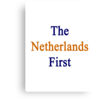 The Netherlands First  Canvas Print