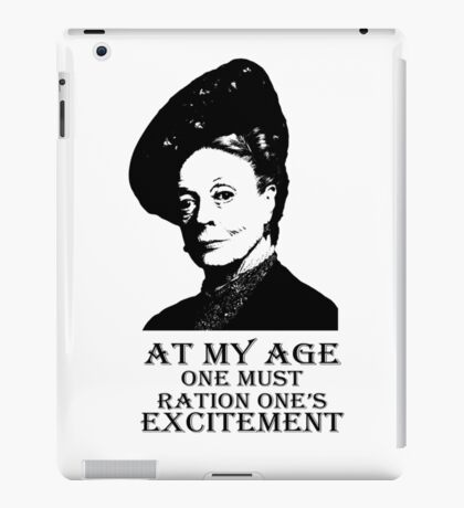 At my age one must ration one's excitement iPad Case/Skin