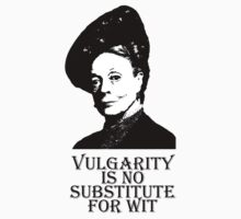 Vulgarity is no Substitute for Wit by QueenOfRandom