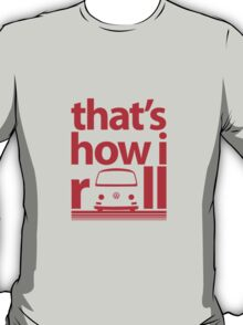 How I Roll Early Bay Red T-Shirt