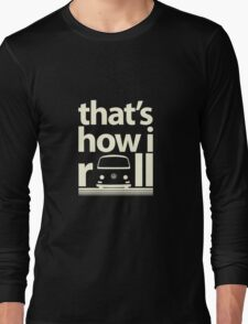 How I Roll Early Bay Cream Long Sleeve T-Shirt