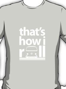 How I Roll Early Bay White T-Shirt