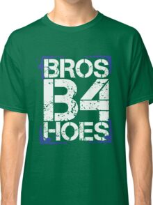 Bros before hoes Classic T-Shirt