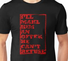 The Godfather - I'll Make Him An Offer He Can't Refuse Unisex T-Shirt