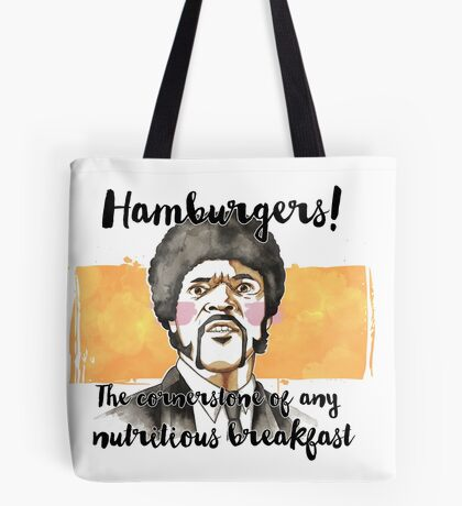 Pulp fiction - Jules Winnfield - Hamburgers! the cornerstone of any nutritious breakfast Tote Bag