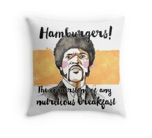 Pulp fiction - Jules Winnfield - Hamburgers! the cornerstone of any nutritious breakfast Throw Pillow