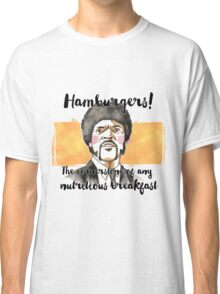 Pulp fiction - Jules Winnfield - Hamburgers! the cornerstone of any nutritious breakfast Classic T-Shirt