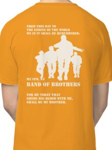 We few, we BAND OF BROTHERS Classic T-Shirt