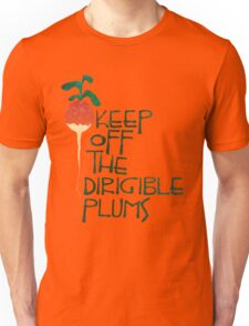 Keep Off the Dirigible Plums Unisex T-Shirt