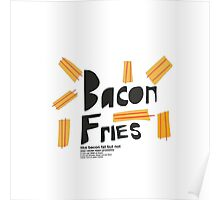 bacon fries Poster