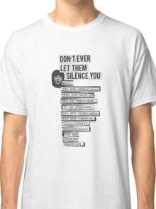 DONT EVER LET THEM SILENCE YOU - RIOT GRRRL Classic T-Shirt