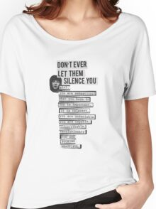 DONT EVER LET THEM SILENCE YOU - RIOT GRRRL Women's Relaxed Fit T-Shirt