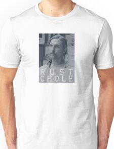 Rust Chole from True Detective, HBO Unisex T-Shirt