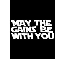 May The Gains Be With You Photographic Print