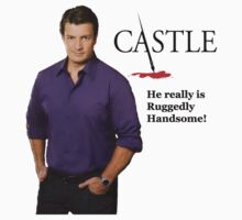 He Really Is Ruggedly Handsome - Castle Nathan Fillion Kids Tee