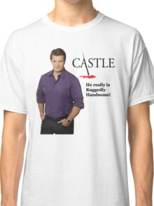 He Really Is Ruggedly Handsome - Castle Nathan Fillion Classic T-Shirt