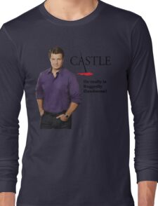 He Really Is Ruggedly Handsome - Castle Nathan Fillion Long Sleeve T-Shirt
