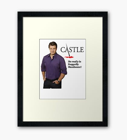 He really Is Ruggedly Handsome - Castle Nathan Fillion Framed Print