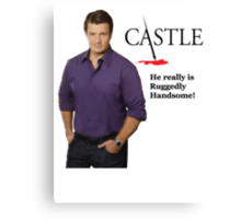 He really Is Ruggedly Handsome - Castle Nathan Fillion Canvas Print