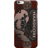 hardcore for life iPhone Case/Skin