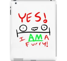 YES. I AM a furry! iPad Case/Skin