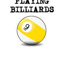 I'd Rather Be Playing Billiards (Nine Ball) by kwg2200