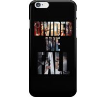 divided we fall iPhone Case/Skin