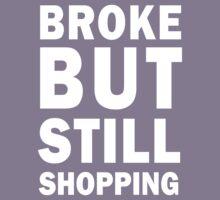 Broke but still shopping (white) Kids Clothes