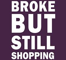 Broke but still shopping (white) Womens Fitted T-Shirt