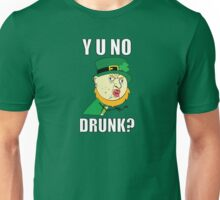 Y U No Drunk - St Paddy's Day Unisex T-Shirt