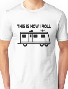 This Is How I Roll Motorhome Unisex T-Shirt
