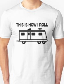 This Is How I Roll Motorhome T-Shirt
