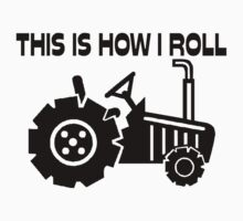 This Is How I Roll Farming Tractor by FireFoxxy
