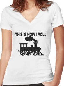 This Is How I Roll Train Women's Fitted V-Neck T-Shirt