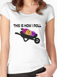This Is How I Roll Gardener Women's Fitted Scoop T-Shirt