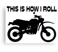 This Is How I Roll Dirt Bike Canvas Print