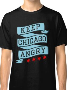 Keep Chicago Angry Classic T-Shirt
